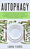 Autophagy: Detox your Body and Live Healthy. Discover your Self-Cleansing Body's...