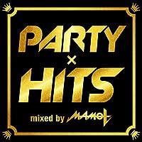 PARTY×HITS mixed by DJ MAMO T