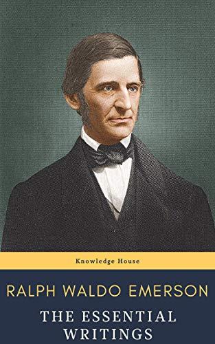 Ralph Waldo Emerson : The Essential Writings