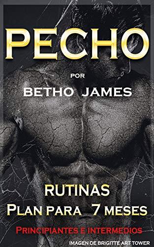 Rutinas para pecho por Betho James (Rutinas para principiantes e intermedios por Betho James)