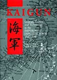 Kaigun: Strategy, Tactics, and Technology in the Imperial Japanese Navy,...