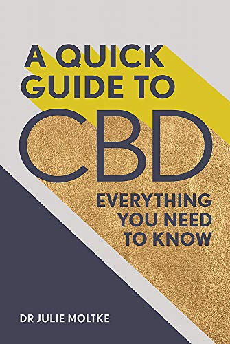 A Quick Guide to CBD: Everything you...