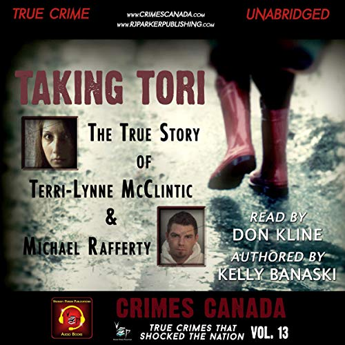 Taking Tori: The True Story of Terri-Lynne Mc Clintic and Michael Rafferty audiobook cover art