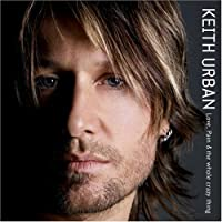 Love, Pain & the Whole Crazy Thing by Keith Urban (2006-11-07)