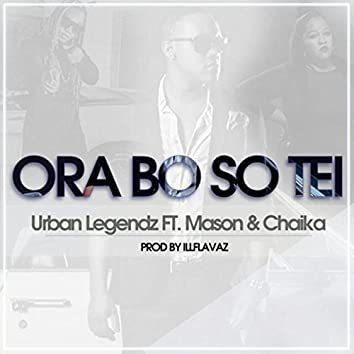 Ora Bo so Tei (feat. Mason & Chaika)