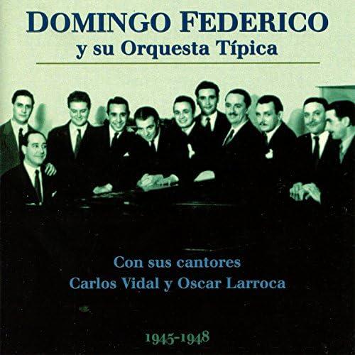 Domingo Federico Y Su Orquesta Típica feat. Carlos Vidal & Oscar Larroca