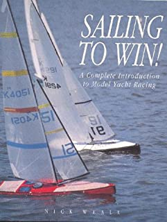 Sailing to Win!: A Complete Introduction to Model Yacht Racing (Radio control handbooks)