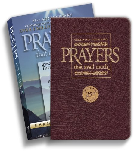 Prayers That Avail Much: Three Bestselling Works Complete in One Volume, 25th Anniversary Leather Burgundy (Commemorative Leather Edition)