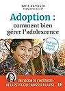 Adoption : comment bien gérer l'adolescence ? par Naftzger