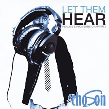Let Them Hear (Psalms and Proverbs Chapter 2)