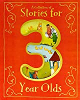 A Collection of Stories for 3 Year Olds (Padded Treasury)