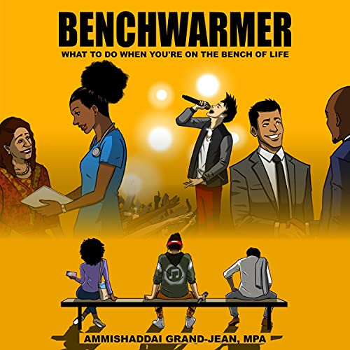 Benchwarmer: What to Do When You're on the Bench of Life
