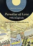 Paradise of Love o l'illa imaginada: Música i turisme a la Mallorca dels anys seixanta (Arbre de mar)