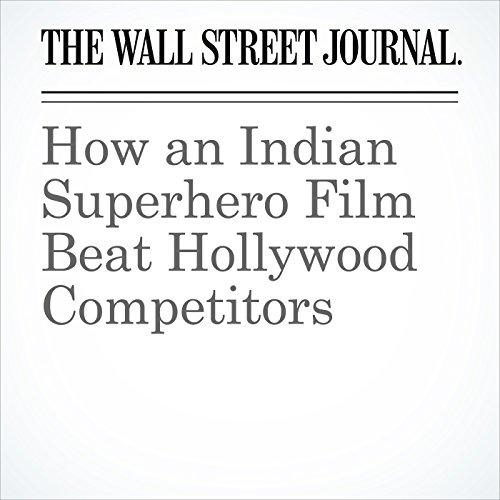 How an Indian Superhero Film Beat Hollywood Competitors copertina