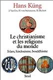 Le Christianisme Et Les Religions Du Monde - Islam, Hindouisme, Boudhisme