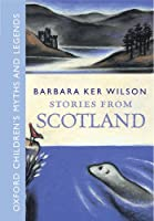 Stories from Scotland (Oxford Children's Myths and Legends)