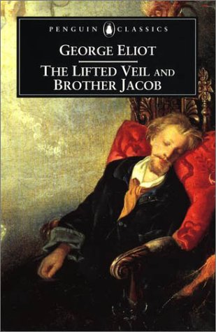 The Lifted Veil and Brother Jacob (Penguin Classics)の詳細を見る