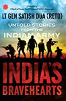 India's Bravehearts:: Untold Stories from the Indian Army