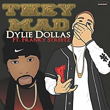 They Mad (feat. Dylie Dollas & Franky Streetz)