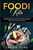 Foodi Keto: A 4-week meal plan low carb, Keto recipes. Your special Foodi cookbook: delicious, fast, and easy recipes for weight loss. Perfect for beginners!
