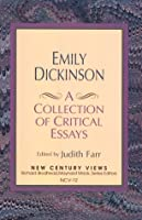 Emily Dickinson: A Collection of Critical Essays (New Century Views)