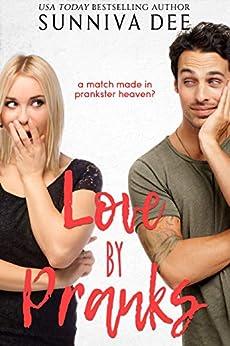 Love by Pranks (#LovePranks Book 1) by [Sunniva Dee]