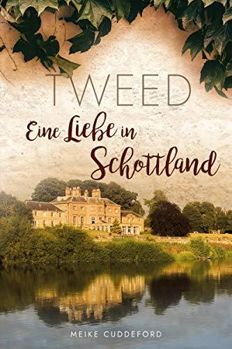 Tweed: Eine Liebe in Schottland