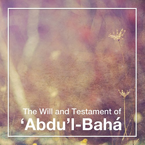 Will & Testament of 'Abdu'l-Baha audiobook cover art
