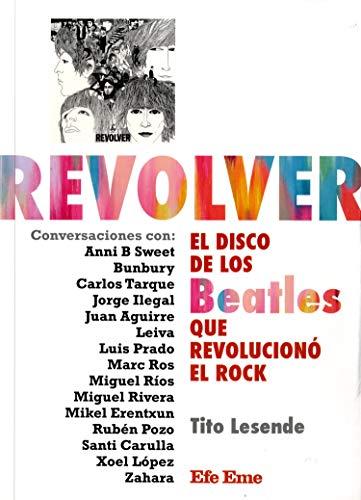 Revolver : el disco de los Beatles que revolucionó el rock