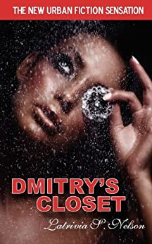 Dmitry's Closet: Russian Mafia Romance (The Medlov Crime Family Series Book 1) by [Latrivia S. Nelson, Latrivia Welch]