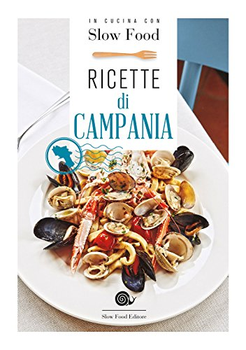 Ricette di Campania: la Cucina Campana
