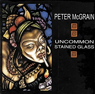 Peter McGrain: Uncommon Stained Glass by McGrain, Peter (2002) Paperback