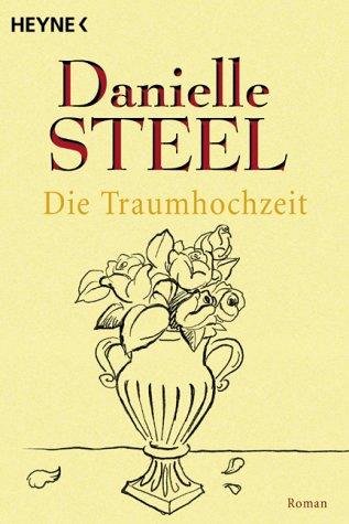 Die Traumhochzeit: Roman (Heyne Allgemeine Reihe (01))