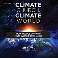 Climate Church Climate World: How People of Faith Must Work for Change【洋書】 [並行輸入品]