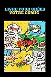 Livre Pour Créer Votre Comic: planches de BD vierges, Bande Dessinée Vierge pour adultes, enfants et ados , activités manuelles - enfants, activités pour enfants 1, 2, 3, 4, 5, 6, 7, 8, 9, 10 ans