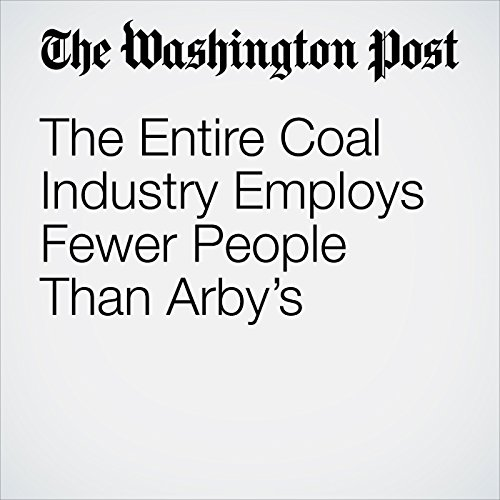 The Entire Coal Industry Employs Fewer People Than Arby's copertina