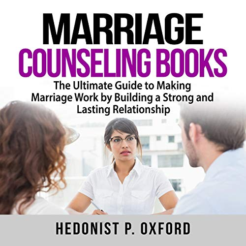 Marriage Counseling Books: The Ultimate Guide to Making Marriage Work by Building a Strong and Lasting Relationship cover art