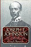 Joseph E. Johnston: A Civil War Biography