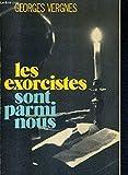 Les Exorcistes sont parmi nous