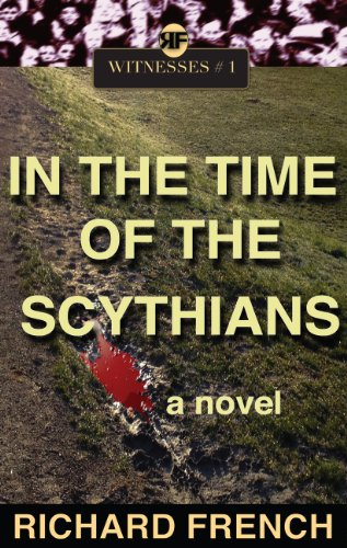 Book: In the Time of the Scythians (Witnesses Book 1) by Richard French