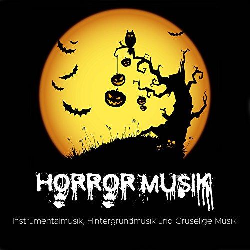 Horror Musik - Instrumentalmusik, Hintergrundmusik und Gruselige Musik für Halloween