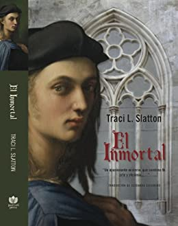 El Inmortal (Spanish Edition) by [Traci L. Slatton, Eleonora Escudero]
