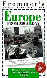 Frommer's 96 Frugal Traveler's Guides: Europe from $50 a Day (Serial)