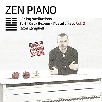 Zen Piano I Ching Meditations: Earth Over Heaven - Peacefulness, Vol. 2