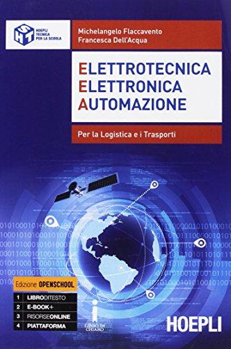 EEA. Elettrotecnica, elettronica, automazione. Per la logistica e i trasporti. Per gli Ist. tecnici. Con e-book. Con espansione online
