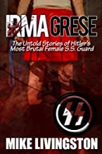 Irma Grese: The Untold Stories of Hitler's most Brutal Female SS Guard