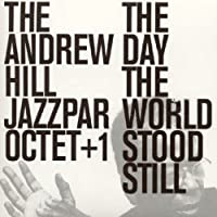 The Day the World Stood Still by Andrew Hill Jazzpar Octet (2004-05-11)