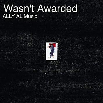 Wasn't Awarded