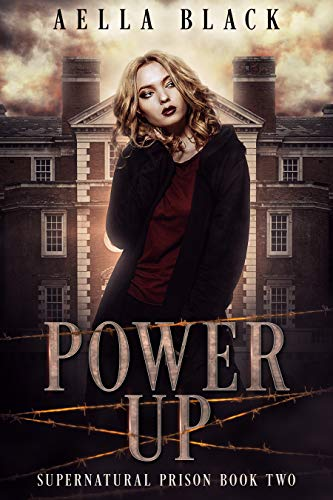 Power Up: A Young Adult Urban Fantasy Novel (Supernatural Prison Trilogy Book 2)