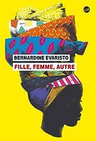 Fille, femme, autre par Bernardine Evaristo